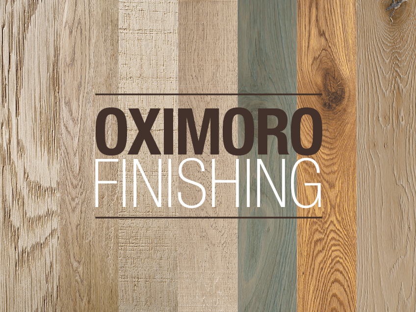 Surface finishes for Oximoro parquet